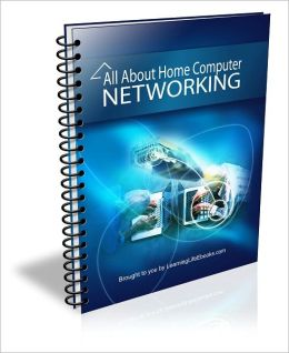 All About Home Computer Networking