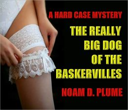 THE REALLY BIG DOG OF THE BASKERVILLES