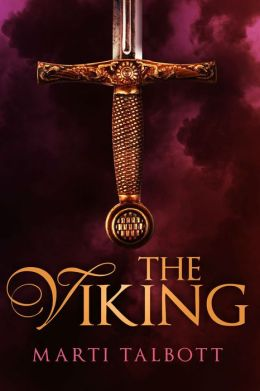 The Viking (Prequel to Marti Talbott's Highlander Series)