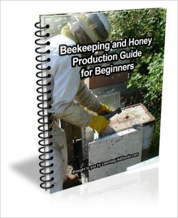 Beekeeping and Honey Production Guide for Beginners