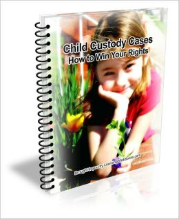 Child Custody Cases: How to Win Your Rights