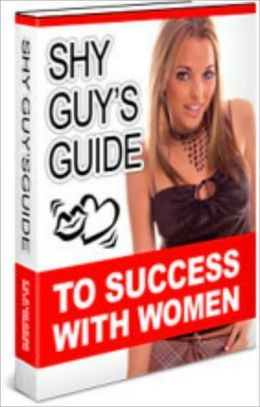 Shy Guy's Guide To Success With Women