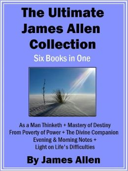 Ultimate James Allen Collection: Six Books in One