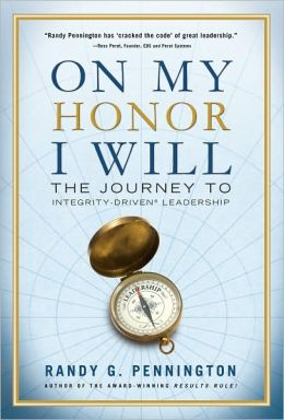 On My Honor I Will: The Journey to Integrity-Driven Leadership