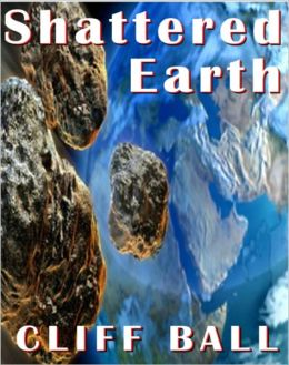 Shattered Earth: An Alternate History Novel