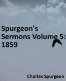 Spurgeon's Sermons Volume 5: 1859
