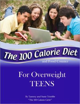 The 100 Calorie Diet and Food Counter For Overweight TEENS