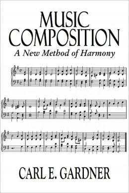 MUSIC COMPOSITION - A New Method of Harmony