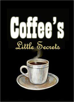 Coffee's Little Secrets - Delicious Coffee Recipes