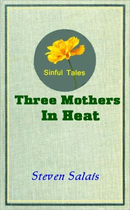 Three Mothers in Heat