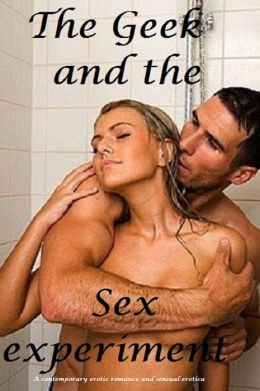 The Geek And His Sex Research (erotic romance sensual erotica)
