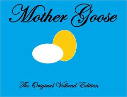 Mother Goose The Original Volland Edition