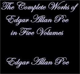 THE WORKS OF EDGAR ALLAN POE IN FIVE VOLUMES