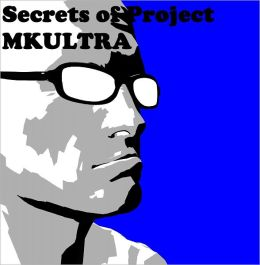 Secrets of Project MKULTRA