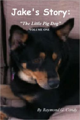 Jake's Story Volume One: The Little Pig Dog