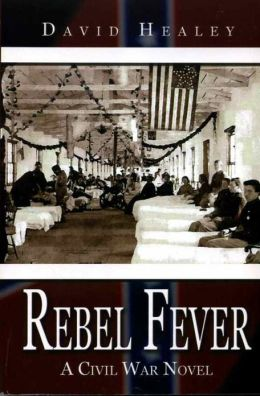 Rebel Fever: A Civil War Novel