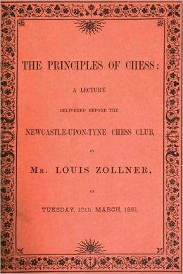 THE PRINCIPLES OF CHESS - A Lecture