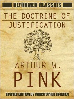Reformed Classics The Doctrine of Justification w/ Linked Navigation