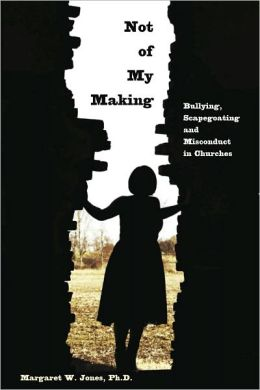 Not of My Making: Bullying, Scapegoating and Misconduct