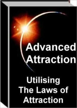 Advanced Attraction: Utilizing the Law of Attraction