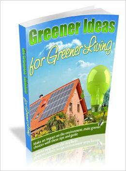 Greener Ideas for Greener Living