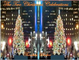 THE TWO CHRISTMAS CELEBRATIONS