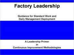 Factory Leadership: Guidance for Standard Work and Daily Management Deployment