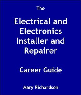 The Electrical and Electronics Installer and Repairer Career Guide
