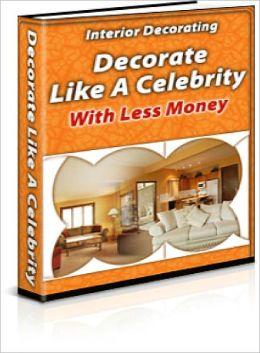 Interior Decorating: Decorate Like a Celebrity
