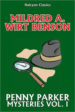 The Penny Parker Mystery Series Volume I by Mildred A. Wirt
