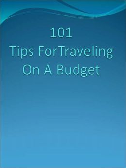 101 Tips ForTraveling On A Budget