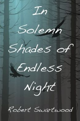 In Solemn Shades of Endless Night