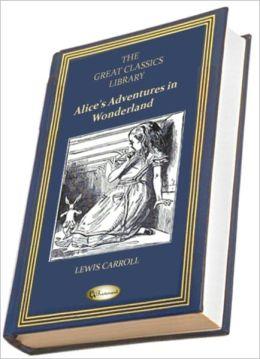 Alice's Adventures in Wonderland (Alice in Wonderland) (THE GREAT CLASSICS LIBRARY)