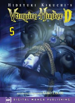 Hideyuki Kikuchi's Vampire Hunter D Volume 5 (Part 2 of 2) - Nook Color Edition