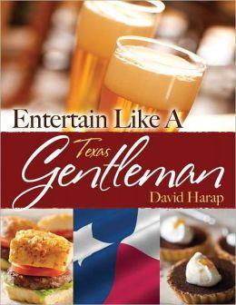 Entertain Like a Texas Gentleman