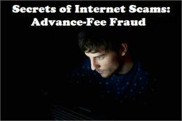 Secrets of Internet Scams: Advance-Fee Fraud