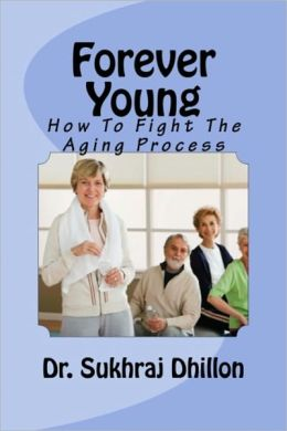Forever Young: How to Fight the Aging Process