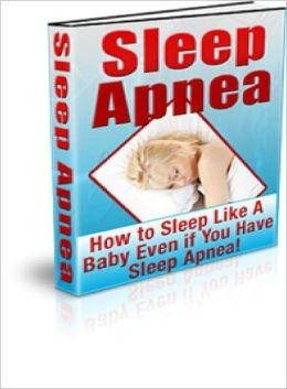 Sleep Apnea How to Sleep Like A Baby