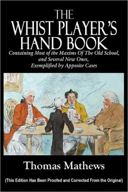 THE WHIST PLAYER'S HAND BOOK