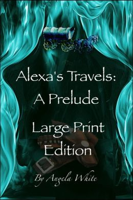 Alexa's Travels Prelude Large Print