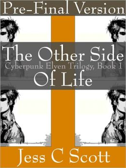 The Other Side of Life, Pre-Final Version, Book 1, Cyberpunk Elven Trilogy