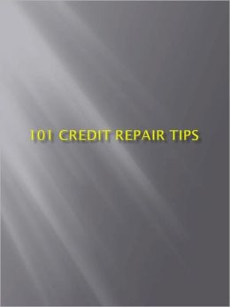 101 Credit Repair Tips