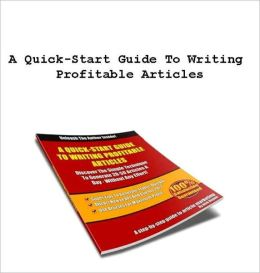 A Quick-Start Guide To Writing Profitable Articles