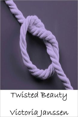 Twisted Beauty