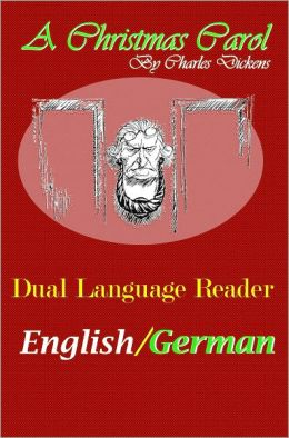 A Christmas Carol: Dual Language Reader (English/German)