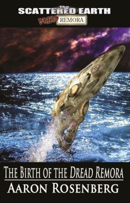 The Birth of the Dread Remora - A Novel of the Scattered Earth