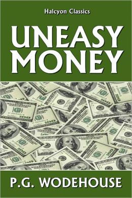 Uneasy Money by P.G. Wodehouse