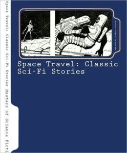 Space Travel: 15 Essential Sci-Fi Stories