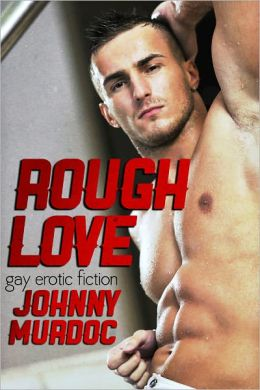Rough Love: Gay Erotic Stories