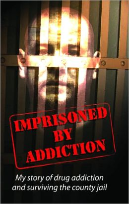 Imprisoned By Addiction